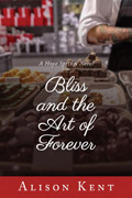 Bliss and the Art of Forever :: Alison Kent