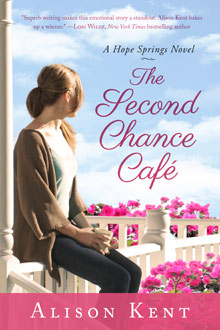 The Second Chance Cafe, a Hope Springs novel, by Alison Kent