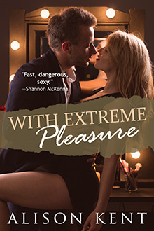 With Extreme Pleasure by Alison Kent